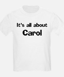 It's all about Carol Kids T-Shirt