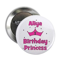 """1st Birthday Princess Aliya! 2.25"""" Button"""