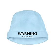Warning - I Do Stupid Things baby hat