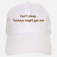 Can't sleep, Turkeys might ge Baseball Baseball Cap