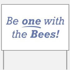 Be one / Bees Yard Sign