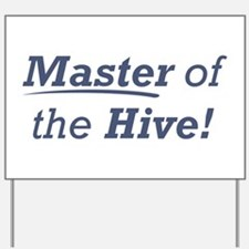 Master of the Hive Yard Sign