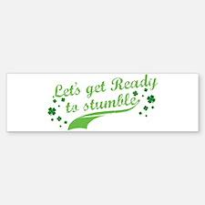 Let's get Ready to Stumble Bumper Bumper Sticker