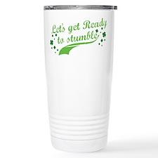 Let's get Ready to Stumble Travel Mug