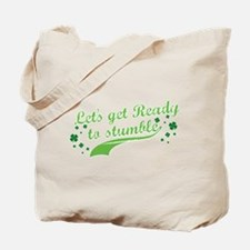 Let's get Ready to Stumble Tote Bag