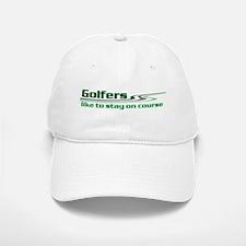 Golfers Stay on Course Baseball Baseball Cap