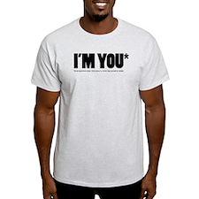 I'm You T-Shirt