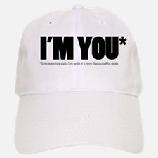 I'm You Baseball Baseball Cap