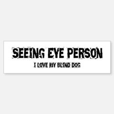 Seeing Eye Person Bumper Bumper Sticker