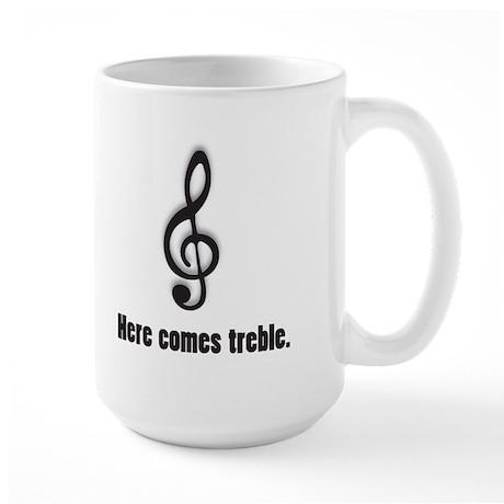 HERE COMES TREBLE Large Mug