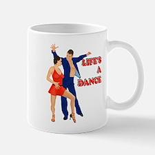 Life's A Dance Mug