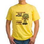 Computers Only Think They Are Yellow T-Shirt