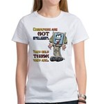 Computers Only Think They Are Women's T-Shirt