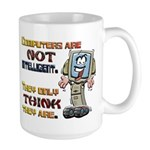 Computers Only Think They Are Large Mug