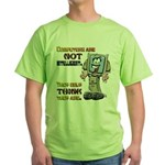 Computers Only Think They Are Green T-Shirt