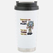 Computers Only Think They Are Travel Mug