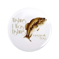 "Wishing I Was Fishing 3.5"" Button"