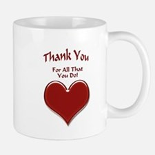 For All That You Do Small Mugs