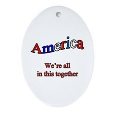 We're all in this together Ornament (Oval)
