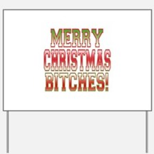 Merry Christmas Bitches! Yard Sign