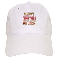 Merry Christmas Bitches! Baseball Cap
