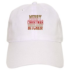 Merry Christmas Bitches! Baseball Cap