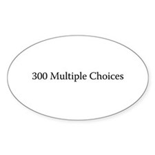300 Multiple Choices Oval Decal