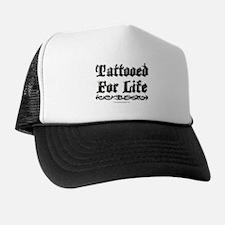 Tattooed For Life Trucker Hat