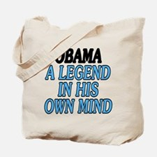 Obama. A legend... Tote Bag