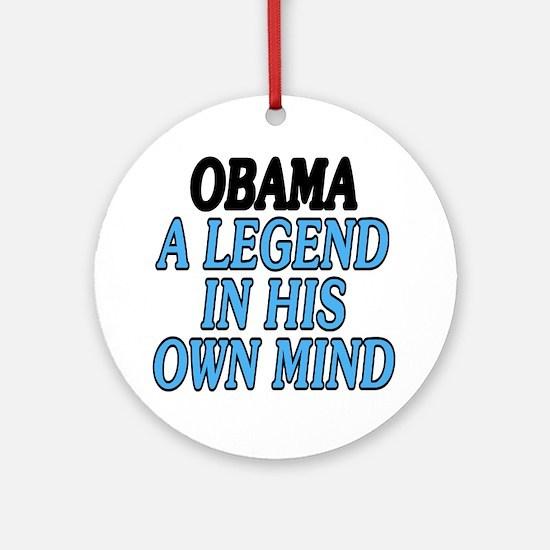 Obama. A legend... Ornament (Round)