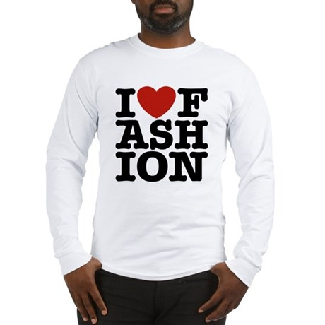 I Love Fashion Long Sleeve T-Shirt