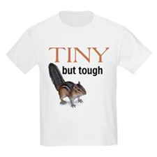Tiny but tough T-Shirt