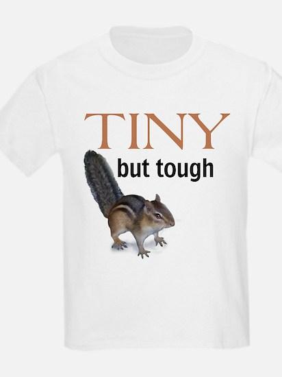 Tiny but tough T-Shirt