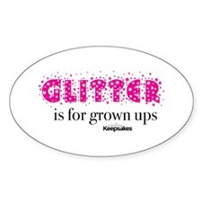 Glitter is for Grown Ups Decal