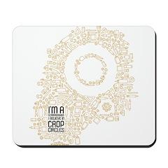 Believe in Crop Circles Mousepad