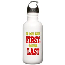 If You Ain't First, You're Last Water Bottle