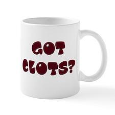 Got Clots? Mug
