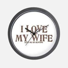 I LOVE (it when) MY WIFE (let's me go hunting) Wal