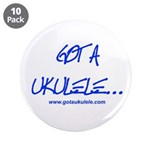 "Got A Ukulele 3.5"" Button (10 Pack)"
