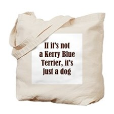 If it's not a Kerry Blue Terr Tote Bag