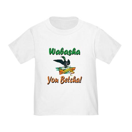 Wabasha You Betcha Toddler T-Shirt