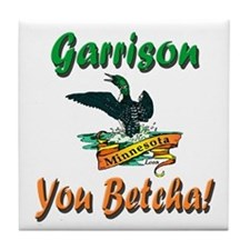 Garrison You Betcha Tile Coaster