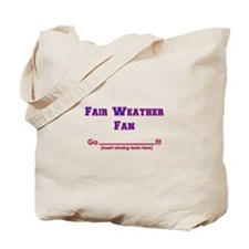 Fair weather fan Tote Bag