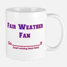Fair weather fan Mug