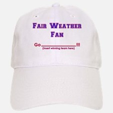 Fair weather fan Baseball Baseball Cap
