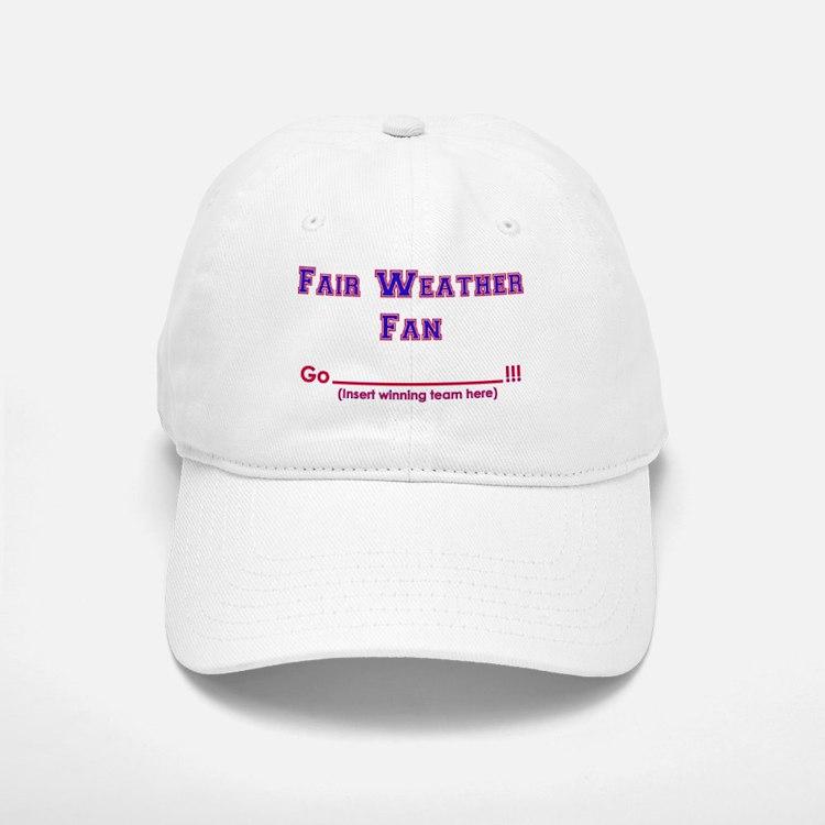 Fair weather fan Baseball Baseball Cap