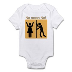 No Means No! Infant Bodysuit