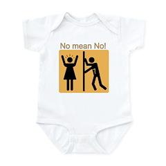 No Means No! Infant Bodysuit
