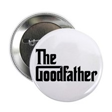 """The Goodfather 2.25"""" Button"""