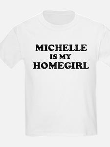 Michelle Is My Homegirl Kids T-Shirt